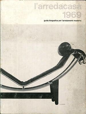 L'Arredacasa 1969. Guida Fotografica all'Arredamento Moderno.: Ratto Gianni