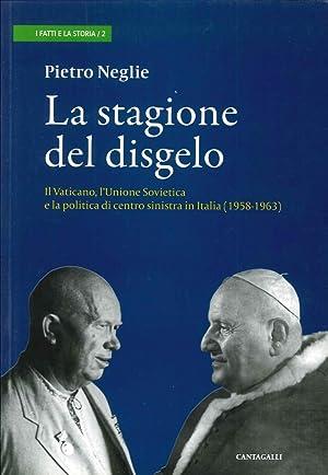 La Stagione del Disgelo. Il Vaticano, l'Unione: Neglie, Pietro