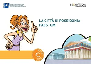 La città di Poseidonia-Paestum. Guida multimediale. Ediz.: Petricelli Assia