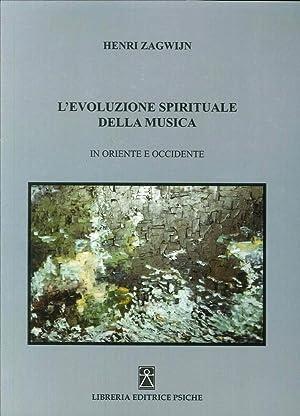 L'Evoluzione Spirituale della Musica in Oriente e: Zagwijn Henri