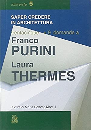 Trentacinque + 9 domande a Franco Purini/Laura: Purini, Franco Thermes,
