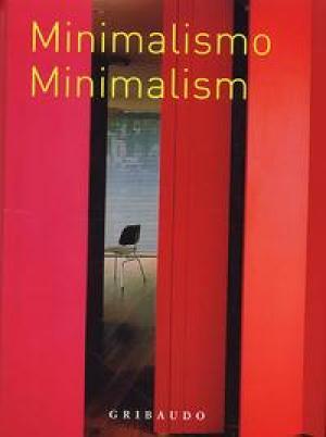 Minimalism. Minimalismo. Minimalismo. [English/Spanish/Italian Ed.].