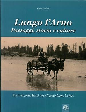 Lungo l'Arno. Paesaggi, Storia e Culture. dal: Grifoni, Saida