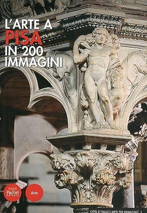 L'arte a Pisa in 200 immagini.: Carletti, Lorenzo Giometti,