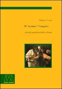 """Il """"Quinto"""" Vangelo e gli Scritti Apocrifi: Civra, Marco"""