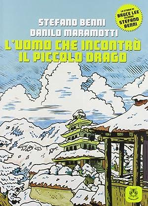 L'uomo che incontrò il piccolo drago.: Benni, Stefano Maramotti,