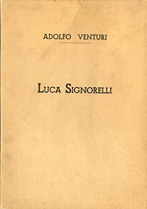 Luca Signorelli. [Edizione Brossura].: Venturi, Adolfo
