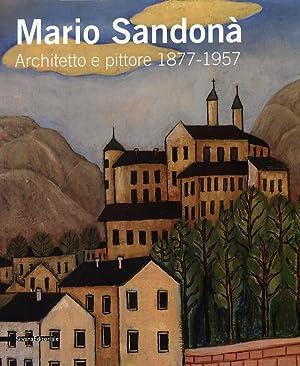 Mario Sandonà. Architetto e pittore 1877 - 1957. [Edizione Italiana e Inglese].