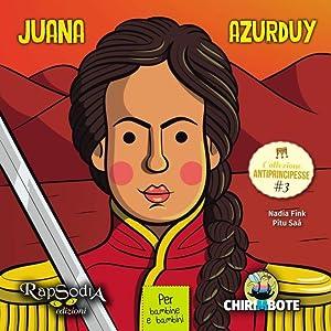 Juana Azurduy.: Fink Nadia Saà,