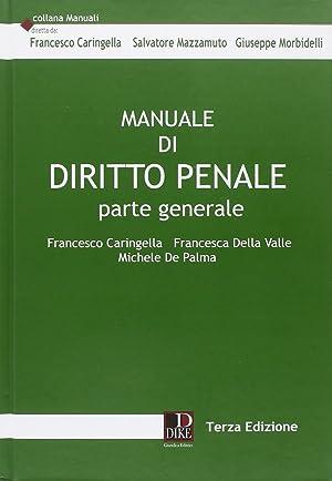 Manuale di diritto penale. Parte generale.: Caringella, Francesco De