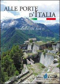 Alle porte d'Italia.: De Amicis, Edmondo