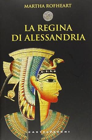 La regina di Alessandria.: Rofheart, Martha