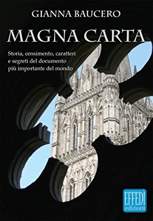 Magna Carta. Storia, Censimento, Caratteri e Segreti: Baucero Gianna