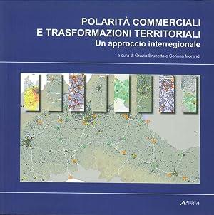 Polarità Commerciali e Trasformazioni Territoriali. Un Approccio Interregionale.