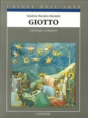 Giotto. Catalogo Completo dei Dipinti.: Sandrina Bandera Bistoletti
