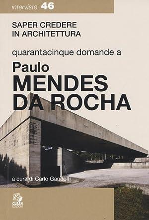 Quarantacinque Domande a Paolo Mendes Da Rocha.: Gandolfi Carlo