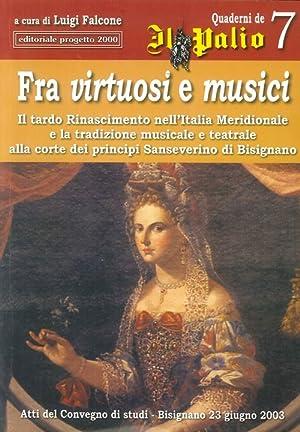 Fra Virtuosi e Musici. Il Tardo Rinascimento