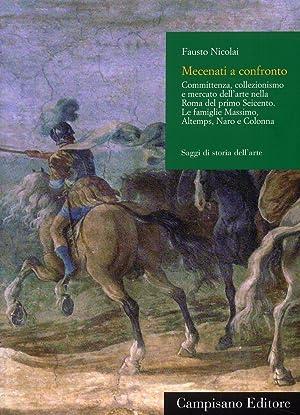 Mecenati a confronto. Committenza, collezionismo e mercato dell'arte nella Roma del primo ...