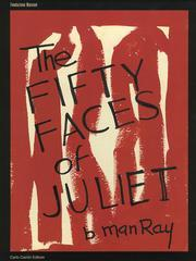 Man Ray. The Fifty Faces of Juliet.
