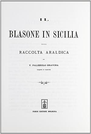 Il blasone in Sicilia (rist. anast. Palermo,: Palizzolo Gravina, Vincenzo