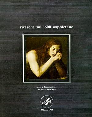 Ricerche sul '600 Napoletano. 1987. Saggi e