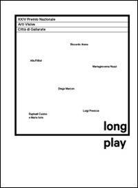 Long play. Alis/Filliol, Luigi Presicce, Mariagiovanna Nuzzi,