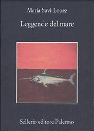 Leggende del mare.: Savi-Lopez, Maria