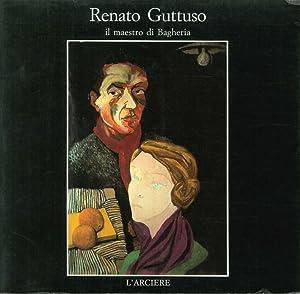 Renato Guttuso. Il Maestro di Baghiera.