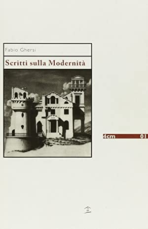 Scritti sulla modernità.: Ghersi, Fabio