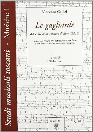 Le Gagliarde. Dal Libro d'Intavolatura di Liuto: Galilei Vincenzo
