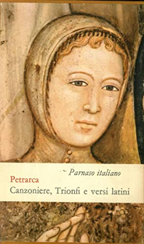 Petrarca: Canzoniere, Trionfi, Rime varie e una