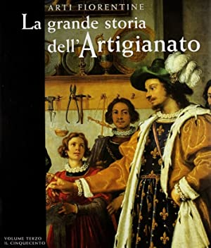 Arti fiorentine. La grande storia dell'artigianato. III.