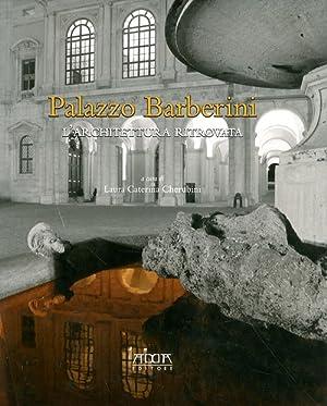 Palazzo Barberini. L'architettura ritrovata.: Cherubini, Caterina