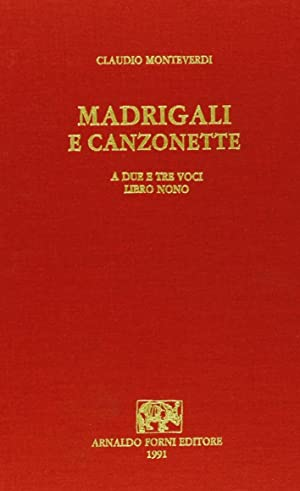 Madrigali e canzonette a due, e tre: Monteverdi, Claudio