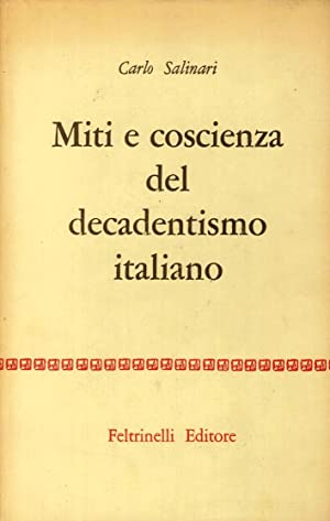 Miti e coscienza del decadentismo italiano. D'Annunzio,: Salinari, Carlo