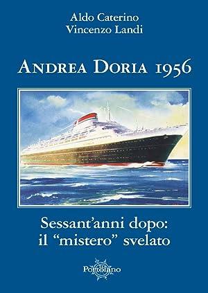 """Andrea Doria 1956. Sessant'anni dopo: il """"mistero"""": Caterino Aldo Landi"""