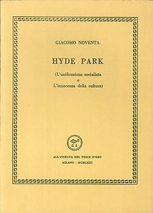 Hyde Park. (L'unificazione socialista o l'innocenza della: Giacomo Noventa