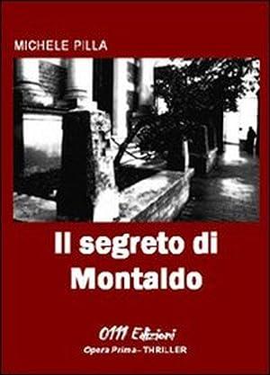 Il segreto di Montaldo.: Pilla, Michele