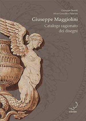 Giuseppe Maggiolini. Catalogo Ragionato dei Disegni.: Beretti, Giuseppe González-Palacios,