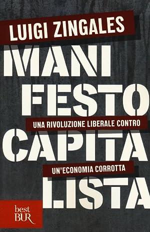 Manifesto capitalista. Una rivoluzione liberale contro un'economia: Zingales, Luigi