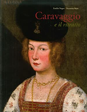 Caravaggio e il ritratto. Dal realismo lombardo: Negro Emilio Roio