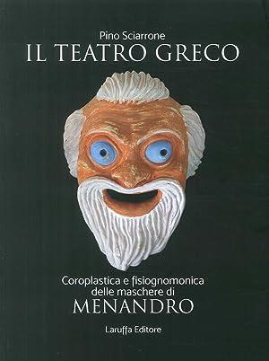 Il Teatro Greco. Coroplastica e Fisiognomonica delle: Pino Sciarrone
