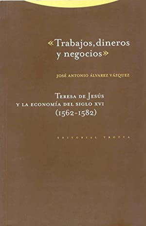 """Trabajos, Dineros Y Negocios"""", Teresa De Jesús"""