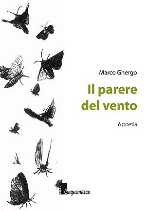 Il parere del vento: Ghergo Marco