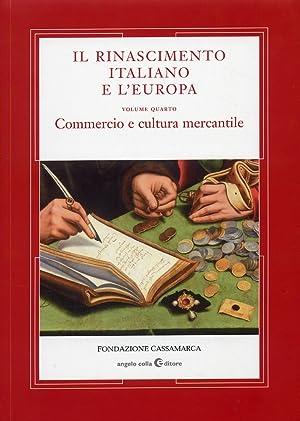 Il Rinascimento italiano e l'Europa. Volume IV.