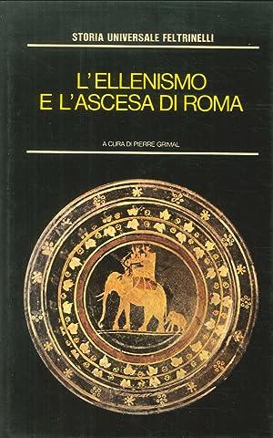 L'Ellenismo e l'Ascesa di Roma. Il mondo