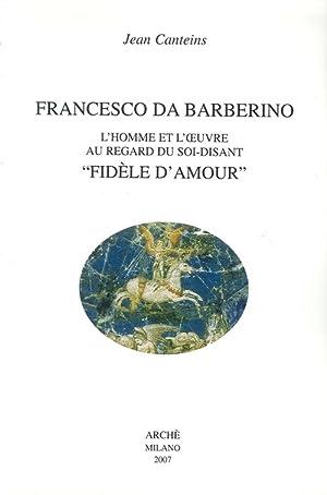 Francesco Da Barberino. L'Homme Et l'Oeuvre Au: Canteins, Jean