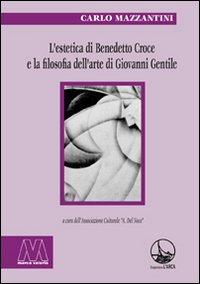L'estetica di Benedetto Croce e la filosofia: Mazzantini, Carlo