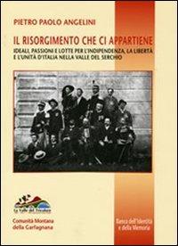 Il Risorgimento che ci appartiene. Ideali, passioni: Angelini, Pietro P
