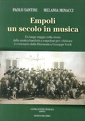 Empoli un Secolo in Musica. Un Lungo: Paolo Santini; Malania